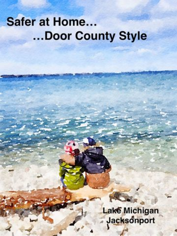Safer at Home...Door County Style